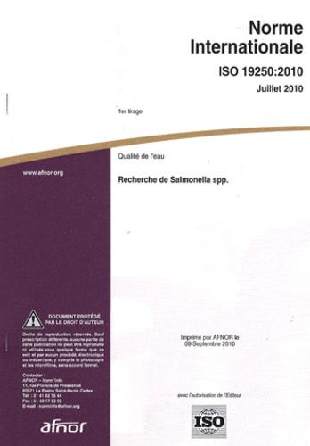 AFNOR - Norme Internationale ISO 19250:2010, Qualité de l'eau - Recherche de Salmonella spp..
