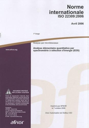 AFNOR - Norme internationale ISO 22309:2006 Analyse par microfaisceaux - Analyse élémentaire quantitative par spectrométrie à sélection d'énergie (EDS).