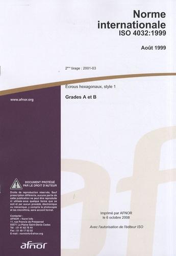 AFNOR - Norme internationale ISO 4032:1999 Ecrous hexagonaux, style 1 - Grades A et B.