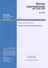 Norme internationale ISO 5348:1998 Vibrations et chocs mécaniques - Fixation mécanique des accéléromètres.pdf