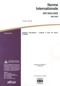 Norme internationale ISO 5833:2002 Implants chirurgicaux - Ciments à base de résine acrylique.pdf