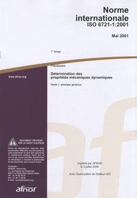 Norme internationale ISO 6721-1:2001 Plastiques - Détermination des propriétés mécaniques dynamiques Partie 1 : principes généraux.pdf