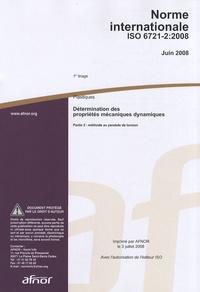 Feriasdhiver.fr Norme internationale ISO 6721-2:2008 Plastiques - Détermination des propriétés mécaniques dynamiques Partie 2 : méthode au pendule de torsion Image