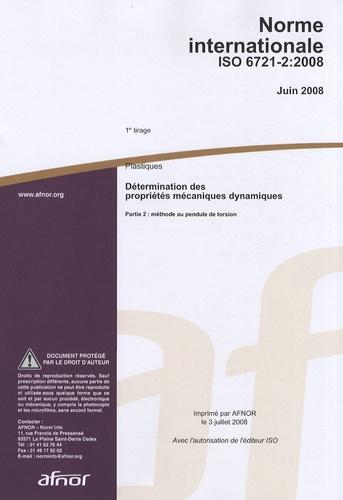 AFNOR - Norme internationale ISO 6721-2:2008 Plastiques - Détermination des propriétés mécaniques dynamiques Partie 2 : méthode au pendule de torsion.