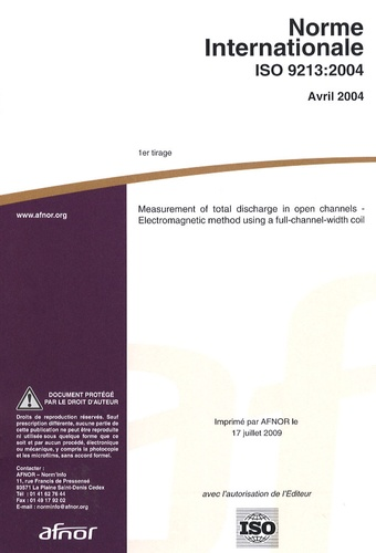 AFNOR - Norme internationale ISO 9213:2004 Measurement of total discharge in open channels - Electromagnetic method using a full-channel-width coil.