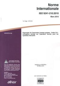 Norme internationale ISO 9241-210:2010 Ergonomie de linteraction homme-système - Partie 210 : conception centrée sur lopérateur humain pour les systèmes interactifs.pdf