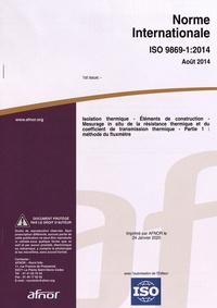 Galabria.be Norme internationale ISO 9869-1:2014 Isolation thermique - Eléments de construction - Mesurage in situ de la résistance thermique et du coefficient de transmission thermique Partie 1 : méthode de fluxmètre Image
