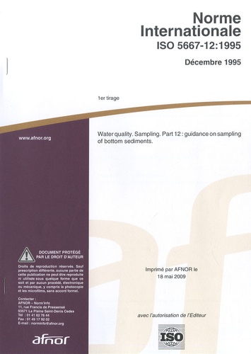 AFNOR - Norme ISO 5667-12:2005 Water quality - Sampling Part 12: guidance on sampling of bottom sediments.