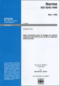 Goodtastepolice.fr Norme ISO 8245 : 1999 Qualité de l'eau - Lignes directrices pour le dosage du carbone organique total (COT) et du carbone organique dissous (COD) Image