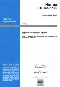 Deedr.fr Norme ISO 8655-7:2005, Septembre 2005, Appareils volumétriques à piston - Partie 7 : méthodes non gravimétriques pour l'estimation de la performance d'équipement Image