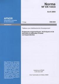 Norme NF 14434 Tableaux pour établissements denseignement Exigences ergonomiques, techniques et de sécurité et méthodes dessai correspondantes.pdf