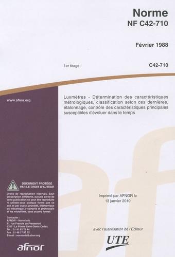 AFNOR - Norme NF C42-710 - Luxmètres - Détermination des caractéristiques métrologiques, classification selon ces dernières, étalonnage, contrôle des caractéristique principales susceptibles d'évoluer dans le temps.