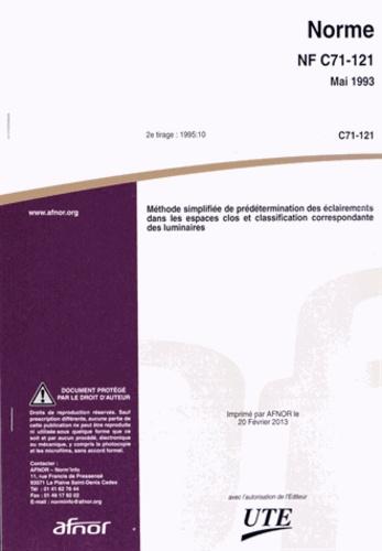 AFNOR - Norme NF C71-121 - Méthode simplifiée de prédétermination des éclairements dans les espaces clos et classification correspondante des luminaires.