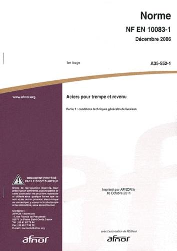 AFNOR - Norme NF EN 10083-1 Aciers pour trempe et revenu - Partie 1 : conditions techniques générales de livraison.