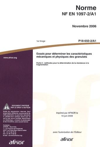 AFNOR - Norme NF EN 1097-2/A1 Essais pour déterminer les caractéristiques mécaniques et physiques des granulats - Partie 2 : méthodes pour la détermination de la résistance à la fragmentation.