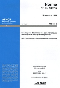 Norme NF EN 1097-5, Novembre 1999 Essais pour déterminer les caractéristiques mécaniques et physiques des granulats - Partie 5 : détermination de la teneur en eau par séchage en étuve ventilée.pdf