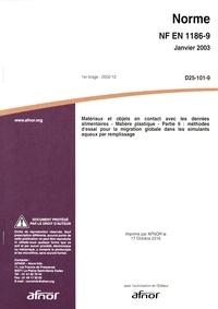 Ebook manuel de téléchargement gratuit Norme NF EN 1186-9 Matériaux et objets en contact avec les denrées alimentaires  - Matière plastique Partie 9 : méthodes d'essai pour la migration globale dans les simulants aqueux par remplissage FB2 (Litterature Francaise) 5552120007469