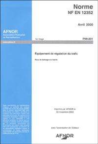 Accentsonline.fr Norme NF EN 12352, P99-201 - Equipement de régulation du trafic, feux de balisage et d'alerte Image