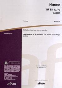 Galabria.be Norme NF EN 12372 Méthodes d'essai pour pierres naturelles - Détermination de la résistance à la flexion sous charge centrée Image