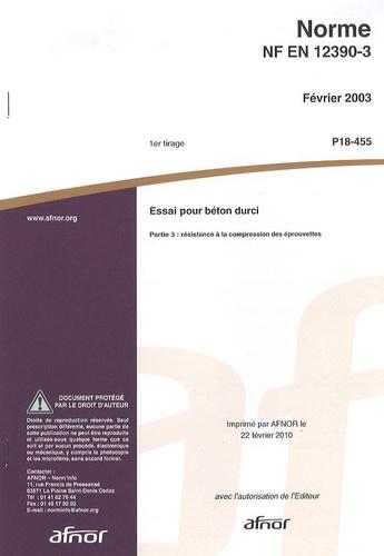 AFNOR - Norme NF EN 12390-3 Essai pour béton durci - Partie 3 : résistance à la compression des éprouvettes.