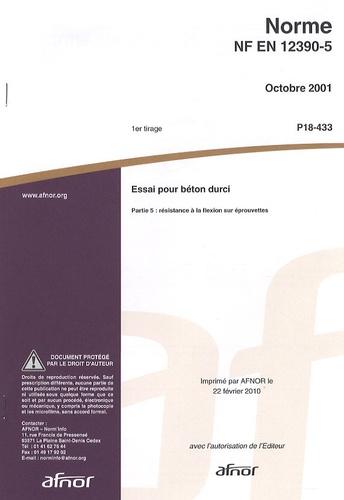 AFNOR - Norme NF EN 12390-5 Essai pour béton durci - Partie 5 : résistance à la flexion sur éprouvettes.
