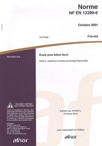 AFNOR - Norme NF EN 12390-6 Essai pour béton durci - Partie 6 : résistance en traction par fendage d'éprouvettes.