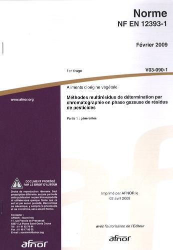 AFNOR - Norme NF EN 12393-1 Aliments d'origine végétale - Méthodes multirésidus de détermination par chromatographie en phase gazeuse de résidus de pesticides - Partie 1 : généralités.