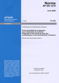 Corridashivernales.be Norme NF EN 1275 Antiseptiques et désinfectants chimiques - Essai quantitatif de suspension pour l'évaluation de l'activité fongicide ou levuricide de base des antiseptiques et des désinfectants chimiques - méthode d'essai et prescriptions (phase 1) Image