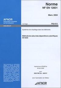 Norme NF EN 12831 Mars 2004 Systèmes de chauffage dans les batiments - Méthode de calcul des déperditions calorifiques de base.pdf