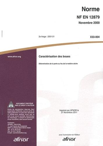 AFNOR - Norme NF EN 12879 Caractérisation des boues - Détermination de la perte au feu de la matière sèche.
