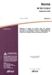 Norme NF EN 13130-5 Matériaux et objets en contact avec les denrées alimentaires - Substances dans les matières plastiques soumises à des limitations Partie 5 : détermination du chlorure de vinylidène dans les simulants daliments.pdf