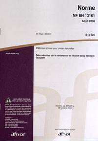 Norme NF EN 13161 Méthodes dessai pour pierres naturelles - Détermination de la résistance en flexion sous moment constant.pdf