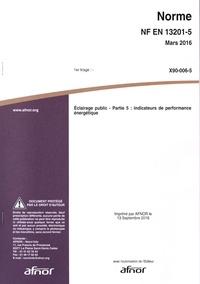 Norme NF EN 13201-5 Eclairage public- Partie 5 : indicateurs de performance énergétique -  AFNOR | Showmesound.org