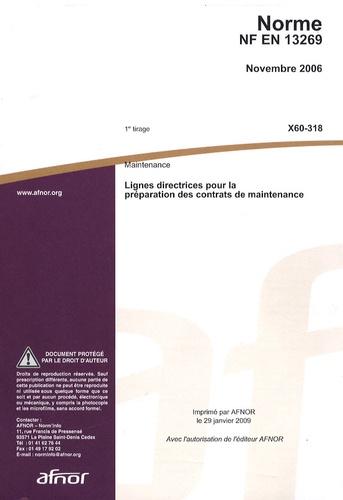 AFNOR - Norme NF EN 13269 Maintenance - Lignes directrices pour la préparation des contrats de maintenance.