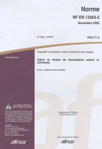 Norme NF EN 13363-2 Dispositifs de protection solaire combinés à des vitrages - Calcul du facteur de transmission solaire et lumineuse Partie 2 : méthode de calcul détaillée.pdf