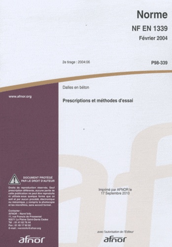 AFNOR - Norme NF EN 1339 Dalles en béton - Prescriptions et méthodes d'essai.