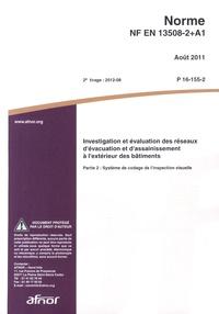 Norme NF EN 13508-2+A1 - Investigation et évaluation des réseaux dévacuation et dassainissement à lextérieur des bâtiments - Partie 2 : système de codage de linspection visuelle.pdf