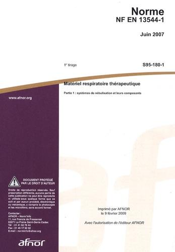 AFNOR - Norme NF EN 13544-1 Matériel respiratoire thérapeutique - Partie 1 : systèmes de nébulisation et leurs composants.