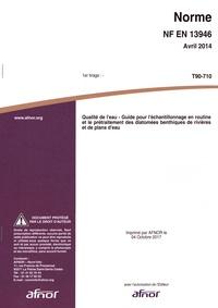 Norme NF EN 13946 Qualité de leau - Guide pour léchantillonnage en routine et le prétraitement des diatomées benthiques de rivières et de plans deau.pdf