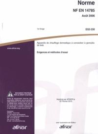 Norme NF EN 14785 Appareils de chauffage domestique à convection à granulés de bois - Exigences et méthodes dessai.pdf