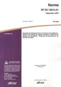 Histoiresdenlire.be Norme NF EN 14812+A1 Appareils de traitement d'eau à l'intérieur des bâtiments - Systèmes de dosage de réactifs chimiques - Systèmes de dosage non ajustables - Exigences de performance, de sécurité et essais Image