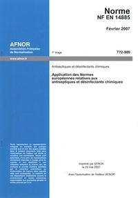Norme NF EN 14885 Antiseptiques et désinfectants chimiques - Application des normes européennes relatives aux antiseptiques et désinfectants chimiques.pdf
