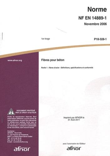 AFNOR - Norme NF EN 14889-1 Fibres pour béton - Partie 1 : fibres d'acier - Définitions, spécifications et conformité.
