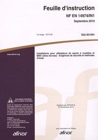 Norme NF EN 14974/IN1 Installations pour utilisateurs de sports à roulettes et BMX (vélos bicross) - Exigences de sécurité et méthodes dessai.pdf