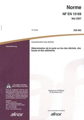AFNOR - Norme NF EN 15169 Caractérisation des déchets - Détermination de la perte au feu des déchets, des boues et des sédiments.