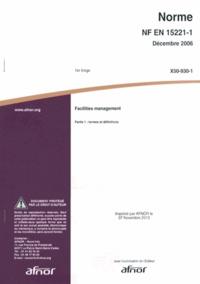 Norme NF EN 15221-1 Facilities management - Partie 1 : termes et définitions.pdf