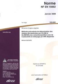 Norme NF EN 15662 Aliments dorigine végétale - Méthode polyvalente de détermination des résidus des pesticides par CG-SM et SL/SM/SM avec extraction/partition avec de lacétonitrile et nettoyage par SPE dispersés.pdf