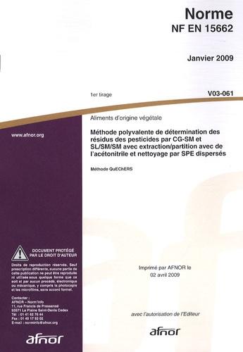 AFNOR - Norme NF EN 15662 Aliments d'origine végétale - Méthode polyvalente de détermination des résidus des pesticides par CG-SM et SL/SM/SM avec extraction/partition avec de l'acétonitrile et nettoyage par SPE dispersés.