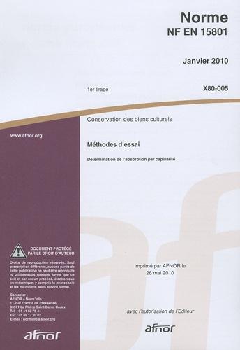 AFNOR - Norme NF EN 15801 Conservation des biens culturels - Méthodes d'essai - Détermination de l'absorption par capillarité.