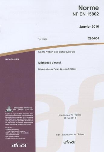 AFNOR - Norme NF EN 15802 Conservation des biens culturels - Méthodes d'essai - Détermination de l'angle de contact statique.